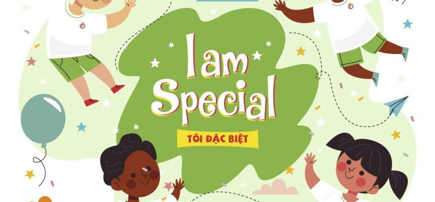 """THÁNG 09, BÉ TÌM HIỂU BẢN THÂN VỚI DỰ ÁN """"I AM SPECIAL! –  TÔI ĐẶC BIỆT!"""""""